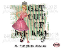 Retro, Vintage Pin Up Girl Sublimation Design, Get Out Of My Way