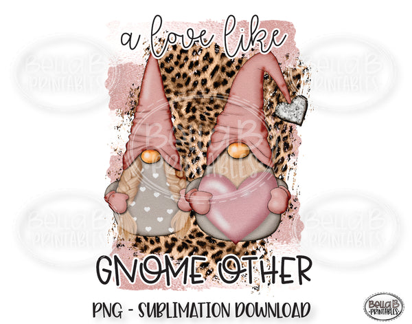 Valentine Gnomes Sublimation, A Love Like Gnome Other, Leopard Print, Valentine's Day