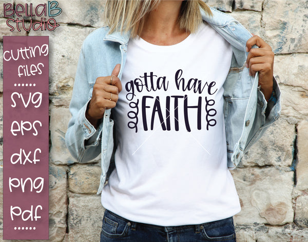 Gotta Have Faith SVG File