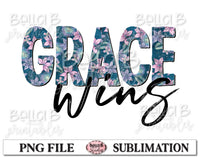 Grace Wins Sublimation Design