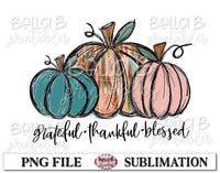Grateful Thankful Blessed Sublimation Design, Fall Pumpkins, Hand Drawn
