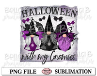 Halloween Gnomes Sublimation Design, Halloween With My Gnomies