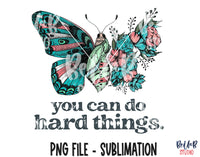 Vintage Butterfly You Can Do Hard Things Sublimation Design