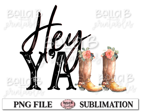 Hey Y'all Sublimation Design