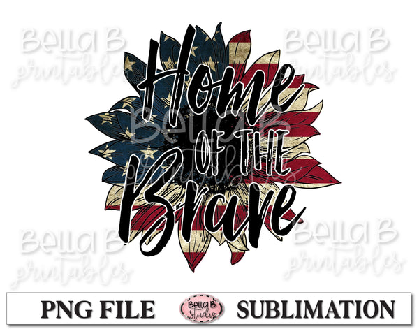 Home Of The Brave, America Sunflower Sublimation Design