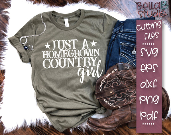 Just a Homegrown Country Girl SVG File