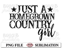Just a Home Grown Country Girl Sublimation Design