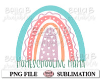 Rainbow - Home Schooling Mama Sublimation Design