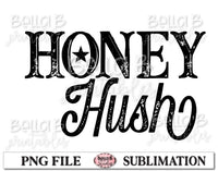 Honey Hush Sublimation Design
