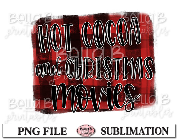 Hot Cocoa And Christmas Movies Sublimation Design