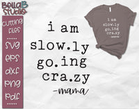 I Am Slowly Going Crazy SVG File, Funny Mom SVG, Adulting