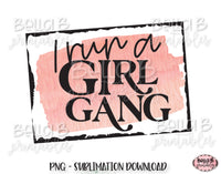 I Run a Girl Gang Sublimation Design, Motherhood