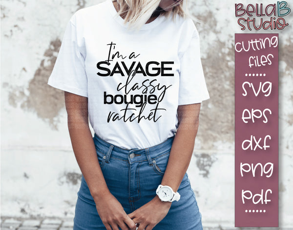 I'm A Savage Classy Bougie Ratchet SVG File