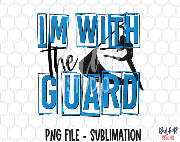 I'm With The Guard Blue Sublimation Design