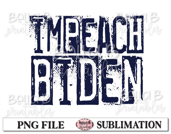 Impeach Biden Sublimation Design