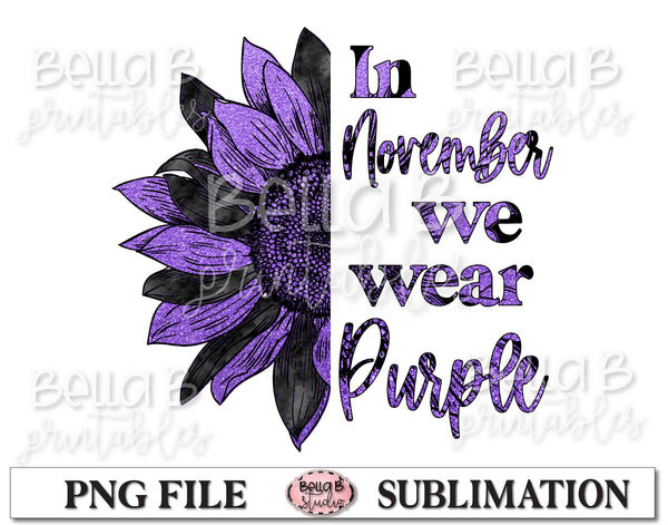 Sunflower Epilepsy Awareness Month Sublimation Design, In November We Wear Purple