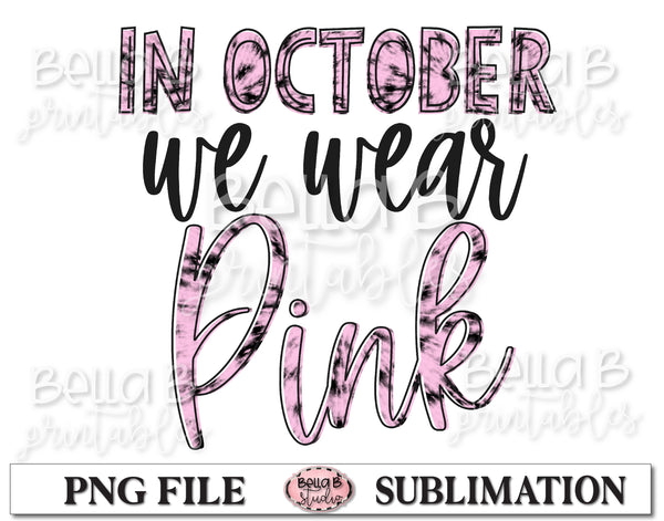 In October We Wear Pink Sublimation Design, Breast Cancer