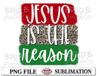 Jesus Is The Reason Sublimation Design, Christian Design