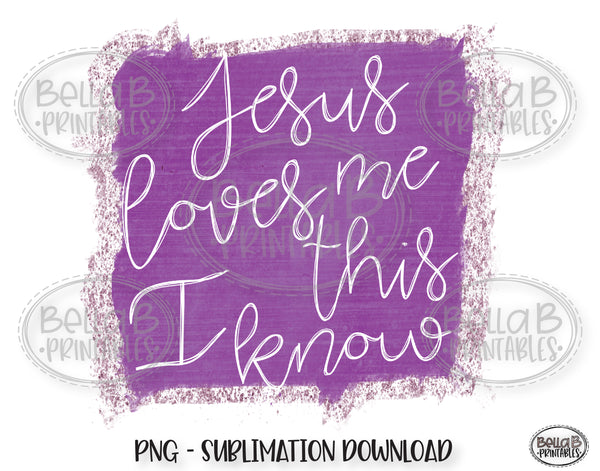 Jesus Loves Me This I Know Sublimation Design, Christian Design