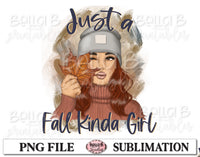 Just A Fall Kinda Girl Sublimation Design, Fall Girl