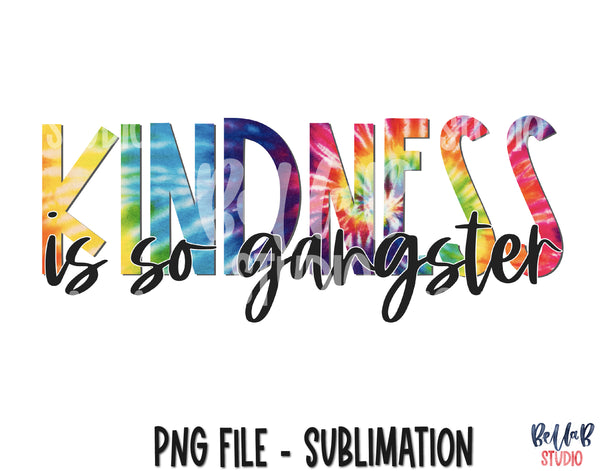 Kindness Is So Gangster Sublimation Design