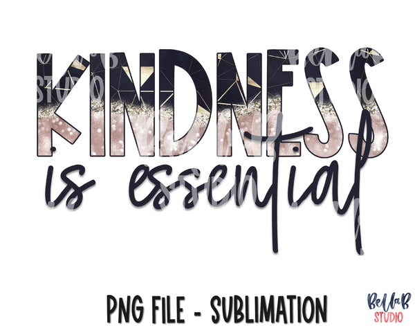 Kindness Is Essential Sublimation Design