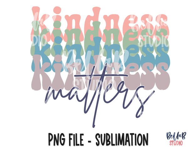 Kindness Matters Sublimation Design