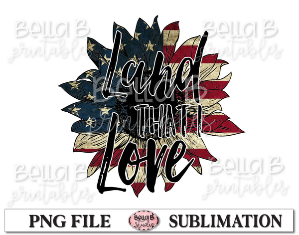 Land That I Love, America Sunflower Sublimation Design