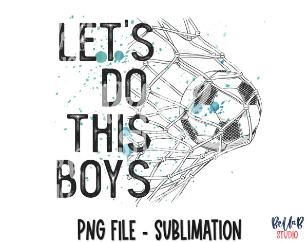 Let's Do This Boys Soccer Sublimation Design