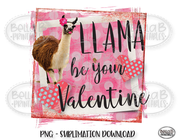 Llama Valentine's Day Sublimation Design, Llama Be Your Valentine