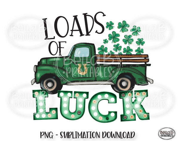 St Patricks Day Sublimation Design, Loads Of Luck Vintage Truck Sublimation