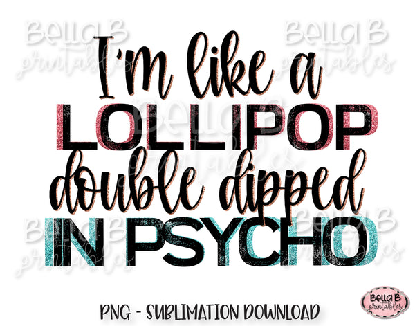 Funny Psycho Sublimation Design, Lollipop Double Dipped In Psycho