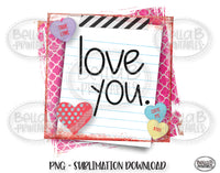 Love You Valentine's Day Sublimation Design, Kids, School Note