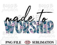 Made to Worship Sublimation Design