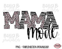 Mama Mode Sublimation Design