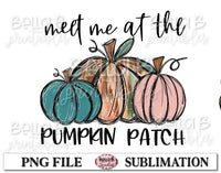 Meet Me At The Pumpkin Patch Sublimation Design, Fall Pumpkins, Hand Drawn
