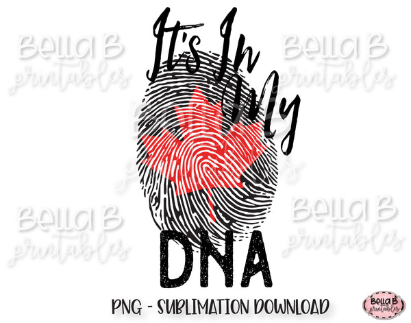 It's In My DNA Canada Sublimation Design