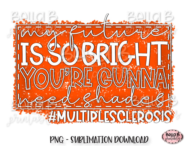 Multiple Sclerosis Awareness Sublimation Design