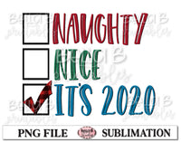 Naughty Nice It's 2020 Checklist Sublimation Design