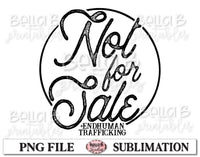 Not For Sale, End Human Trafficking Sublimation Design