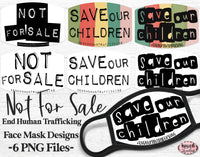 Save Our Children - Not For Sale -  Sublimation Face Mask Designs