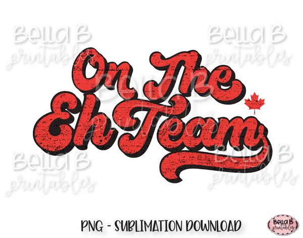 On The Eh Team, Retro Canada Sublimation Design