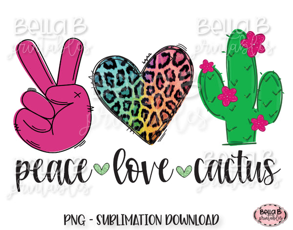 Peace Love Cactus Sublimation Design