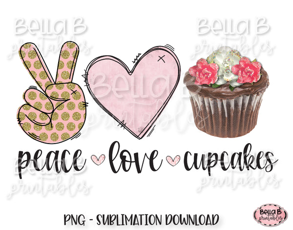 Peace Love Cupcakes Sublimation Design
