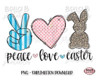 Peace Love Easter Sublimation Design