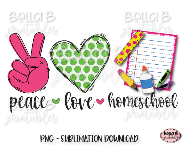 Peace Love Homeschool Sublimation Design