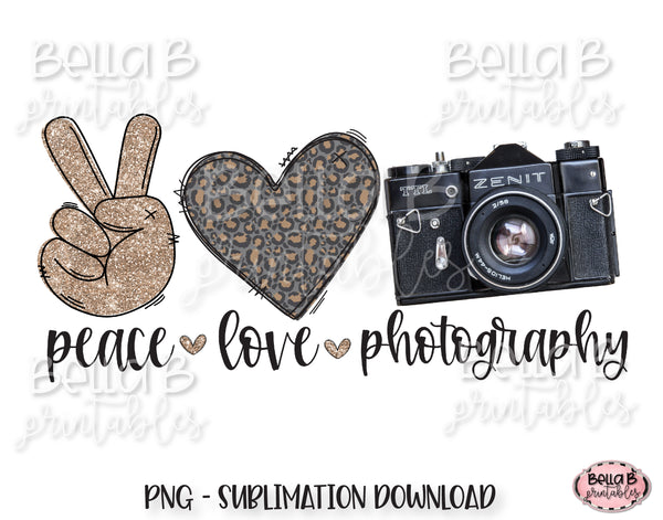Peace Love Photography Sublimation Design