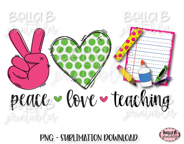 Peace Love Teaching Sublimation Design