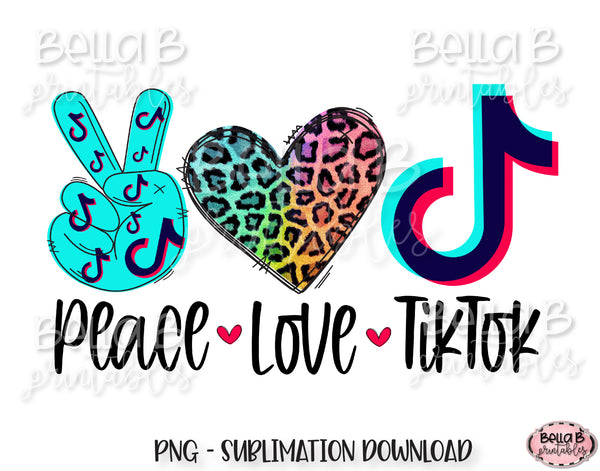 Peace Love TikTok Sublimation Design