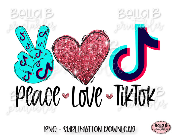 Peace Love Tiktok Sublimation Design Bella B Studio